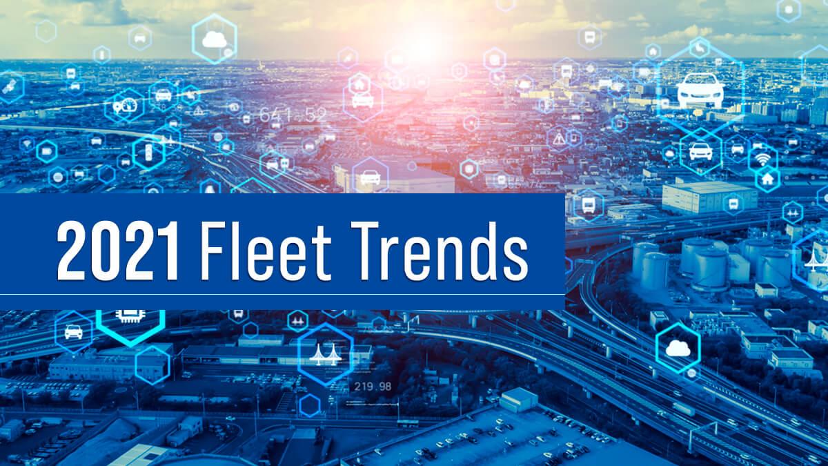 Top fleet trends for fleet owners in 2021